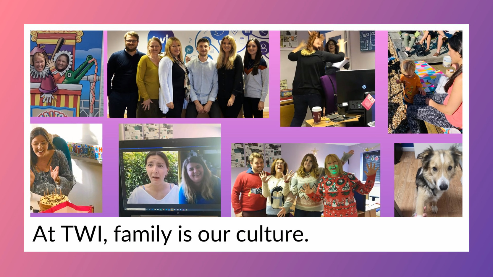 At TWI family is in our culture